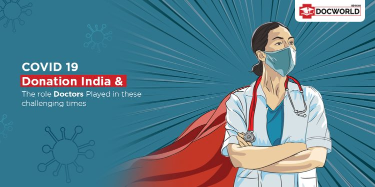 COVID 19 Donation India and the role Doctors Played in these challenging times